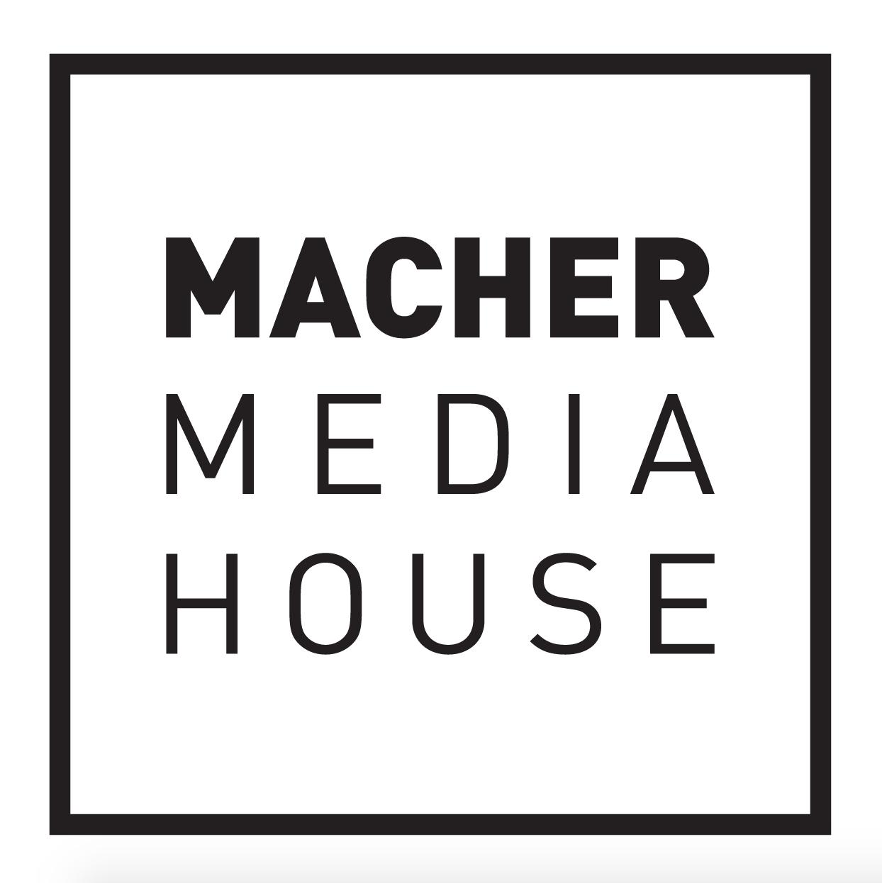 MACHER MEDIA HOUSE